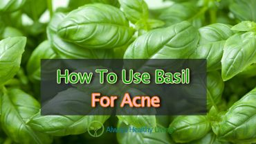 How To Use Basil For Acne
