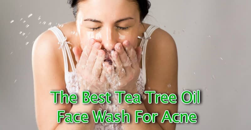 The best tea tree oil face wash for acne