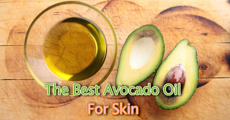The Best Avocado Oil For Skin Reviews
