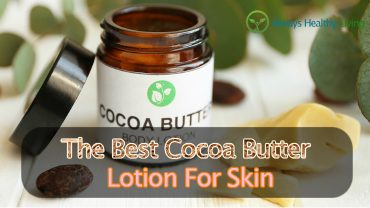 The Best Cocoa Butter Lotion For Skin Reviews