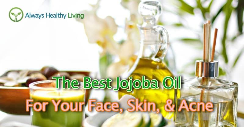 The best jojoba oil for your face