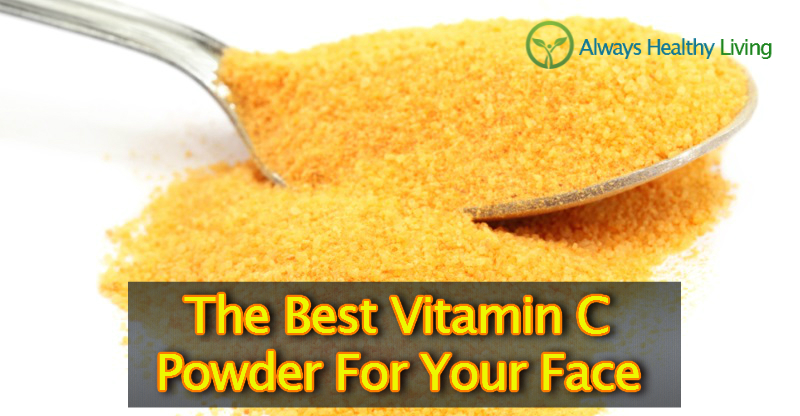 The Best Vitamin C Powder For Face Reviews [2017 Skin Care]