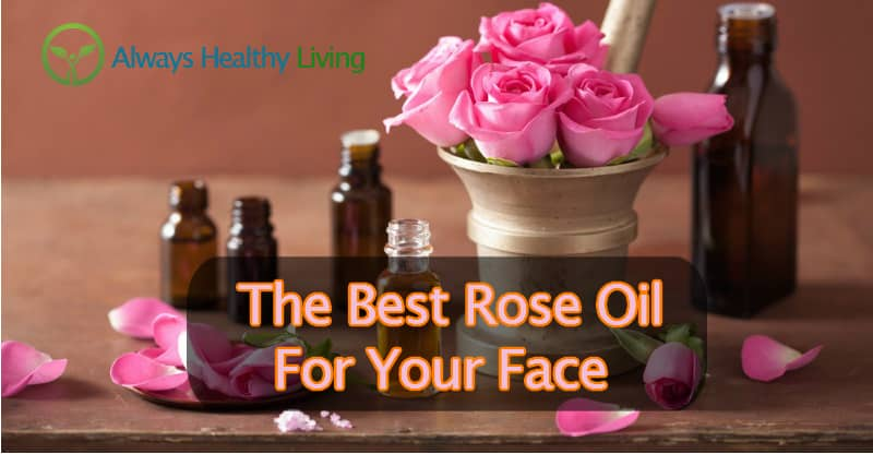 The Best Rose Oils For Skincare