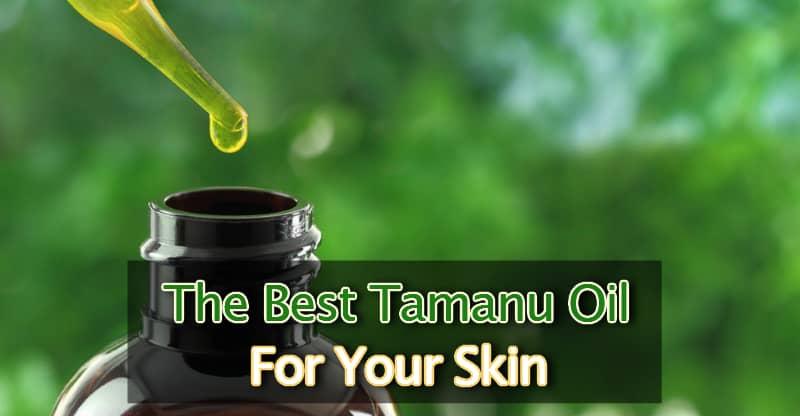 best tamanu oil
